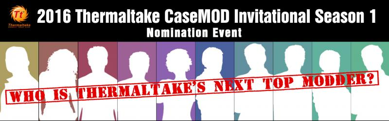 2016 Thermaltake CaseMOD Invitational S1 Nomination Event Banner.jpg